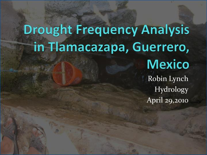 drought frequency analysis in tlamacazapa guerrero mexico n.