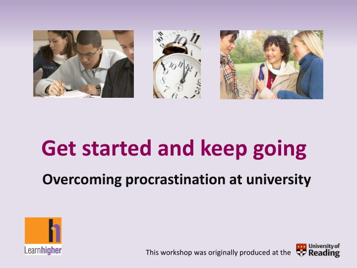get started and keep going overcoming procrastination at university n.
