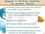 stagnant or declining industries the standout features