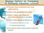 strategy options for competing in emerging industries continued
