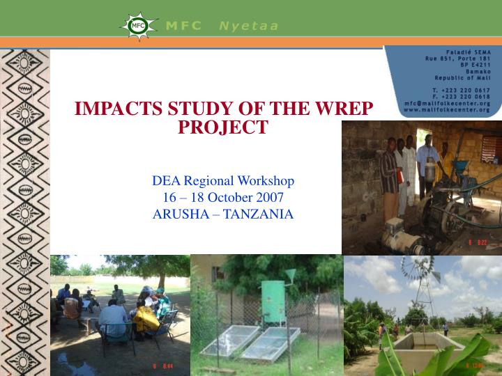 impacts study of the wrep project dea regional workshop 16 18 october 2007 arusha tanzania n.