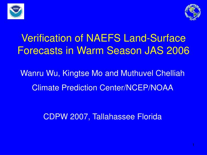 verification of naefs land surface forecasts in warm season jas 2006 n.