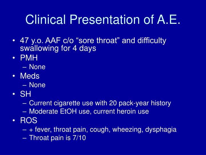 Clinical presentation of a e