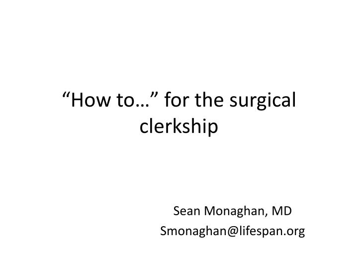 how to for the surgical clerkship n.