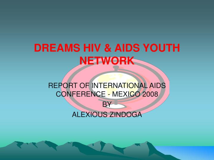Dreams hiv aids youth network