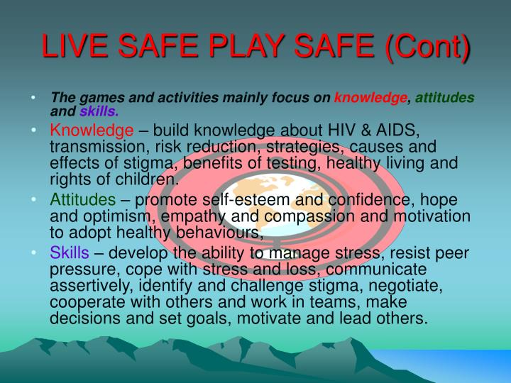 LIVE SAFE PLAY SAFE (Cont)