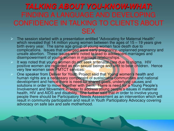 TALKING ABOUT YOU-KNOW-WHAT