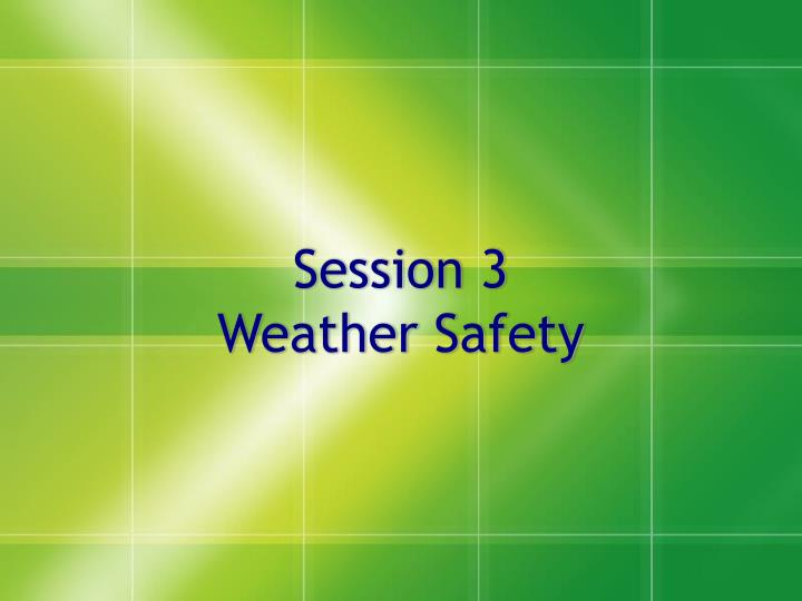 session 3 weather safety n.