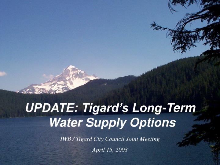 update tigard s long term water supply options n.