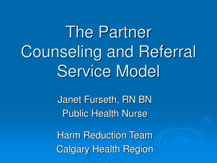 the partner counseling and referral service model n.