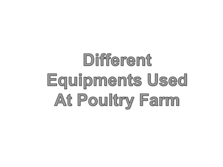 PPT - Different Equipments Used At Poultry Farm PowerPoint