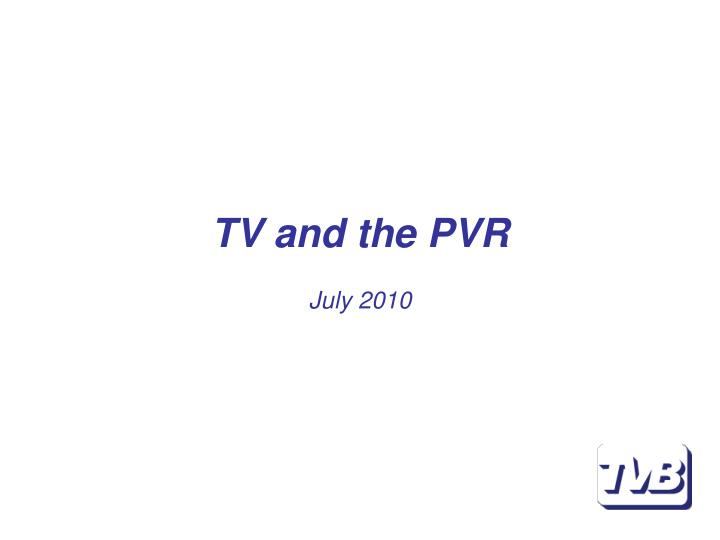 tv and the pvr july 2010 n.