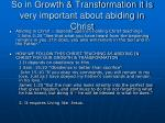 so in growth transformation it is very important about abiding in christ
