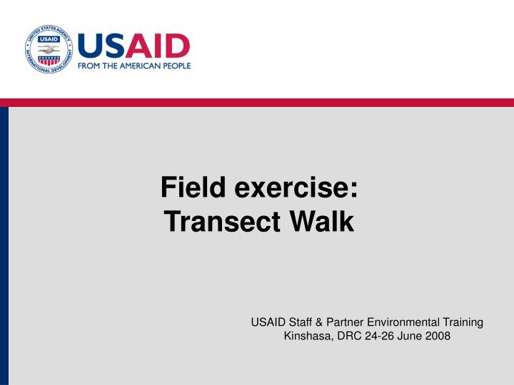 Field exercise transect walk