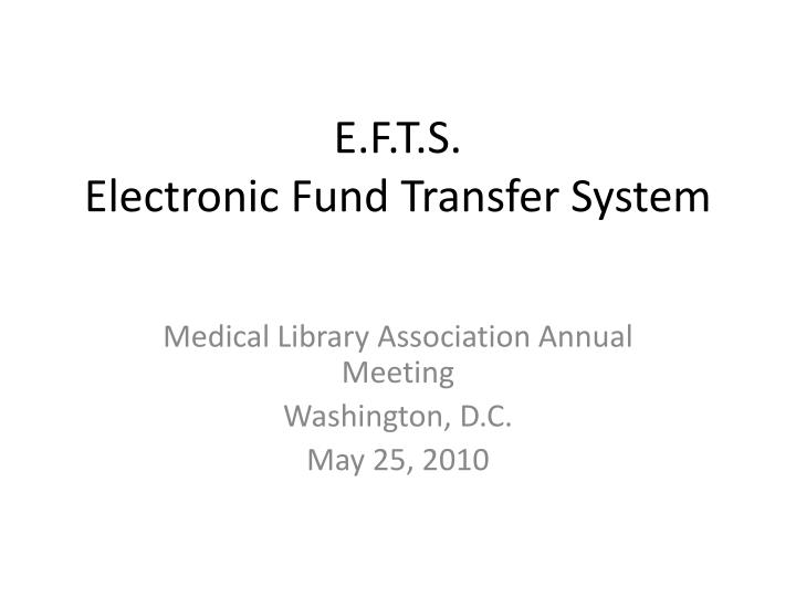 e f t s electronic fund transfer system n.