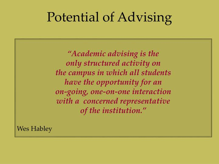 Potential of Advising