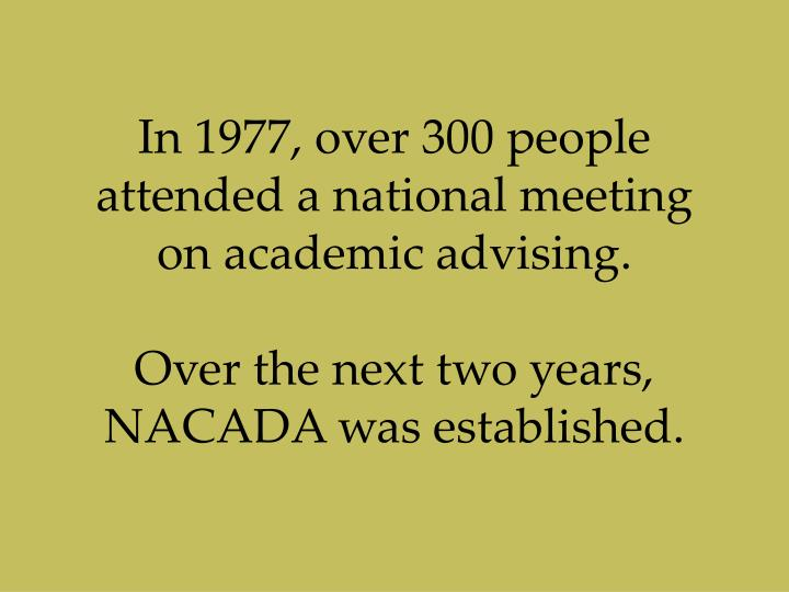 In 1977, over 300 people attended a national meeting