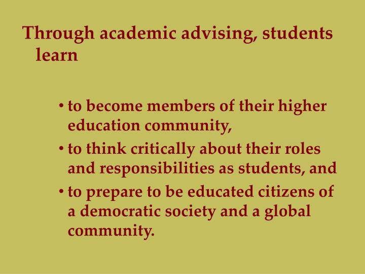 Through academic advising, students learn