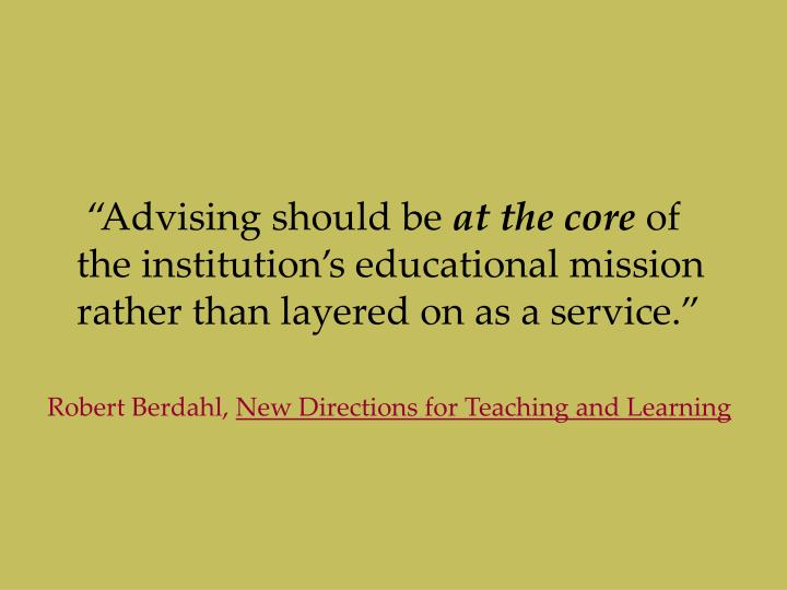 """Advising should be"