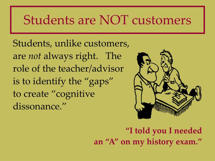 Students are NOT customers