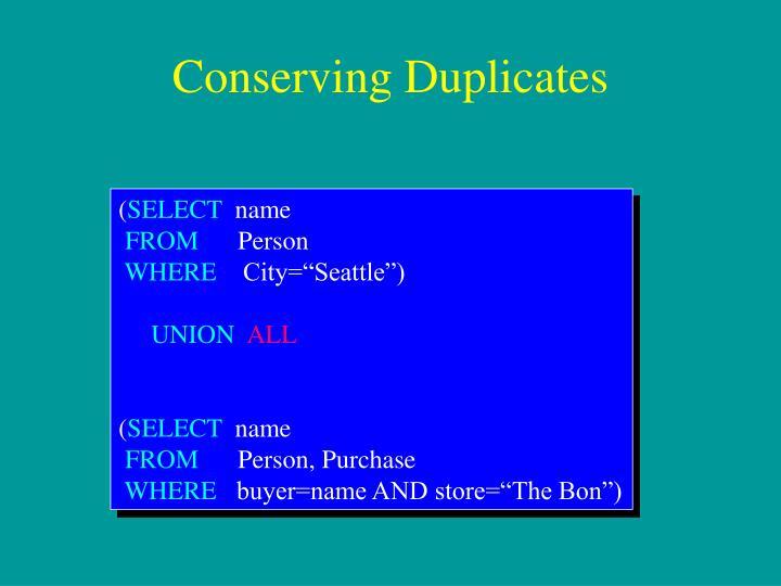 Conserving Duplicates