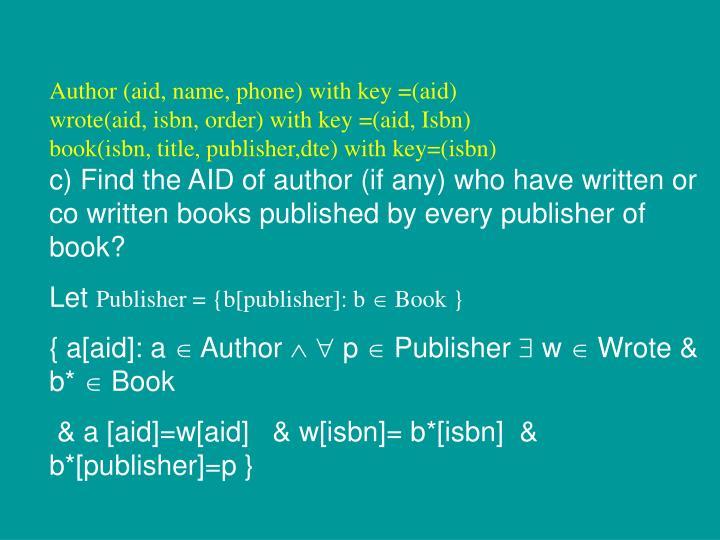 Author (aid, name, phone) with key =(aid)