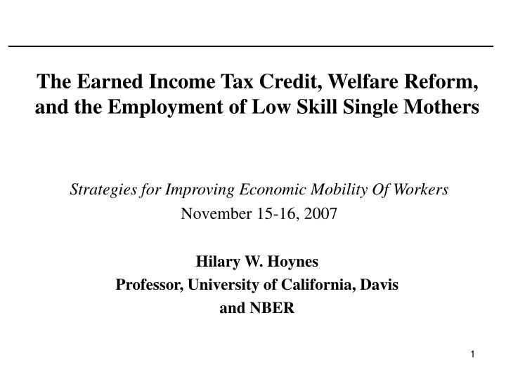 the earned income tax credit welfare reform and the employment of low skill single mothers n.