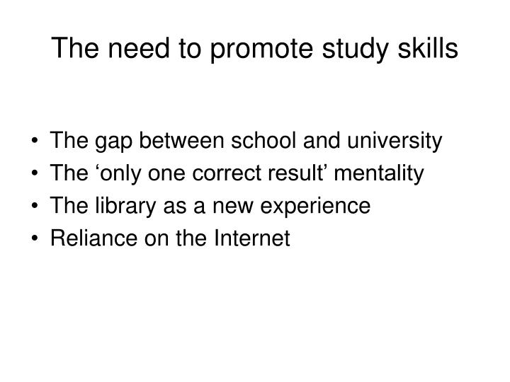 The need to promote study skills