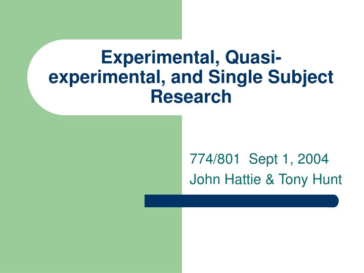 experimental quasi experimental and single subject research n.