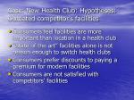 case new health club hypotheses outdated competitor s facilities