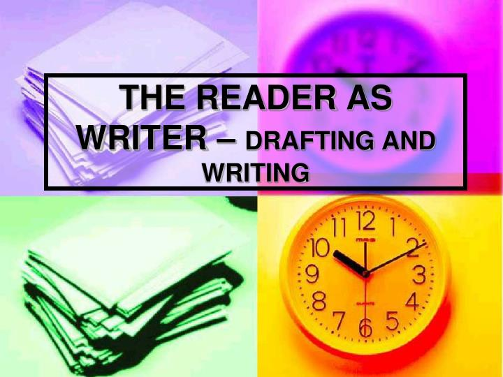 the reader as writer drafting and writing n.