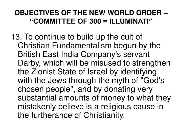 "OBJECTIVES OF THE NEW WORLD ORDER – ""COMMITTEE OF 300 = ILLUMINATI"""
