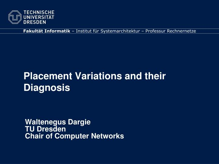 placement variations and their diagnosis n.