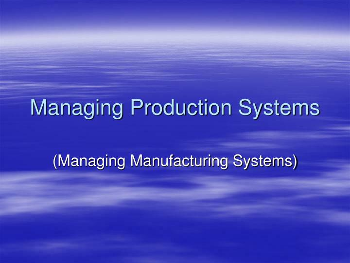 managing production systems n.