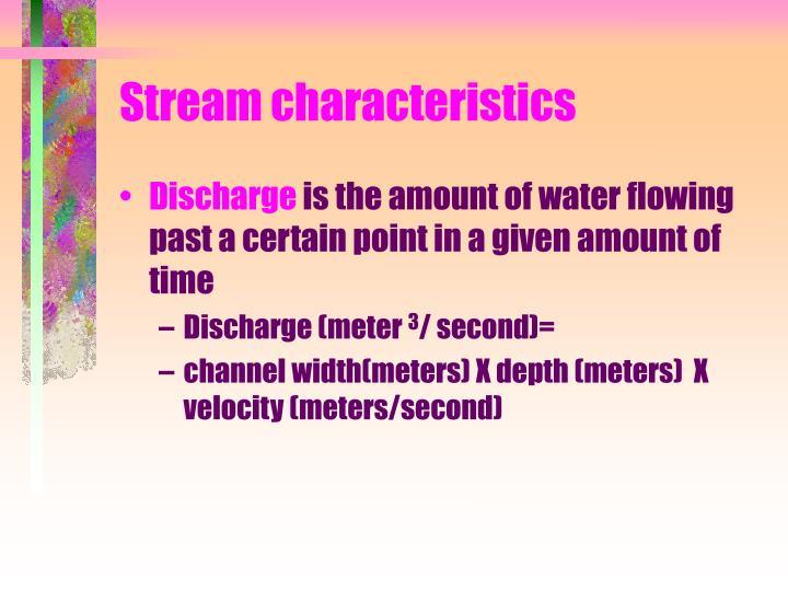 Stream characteristics