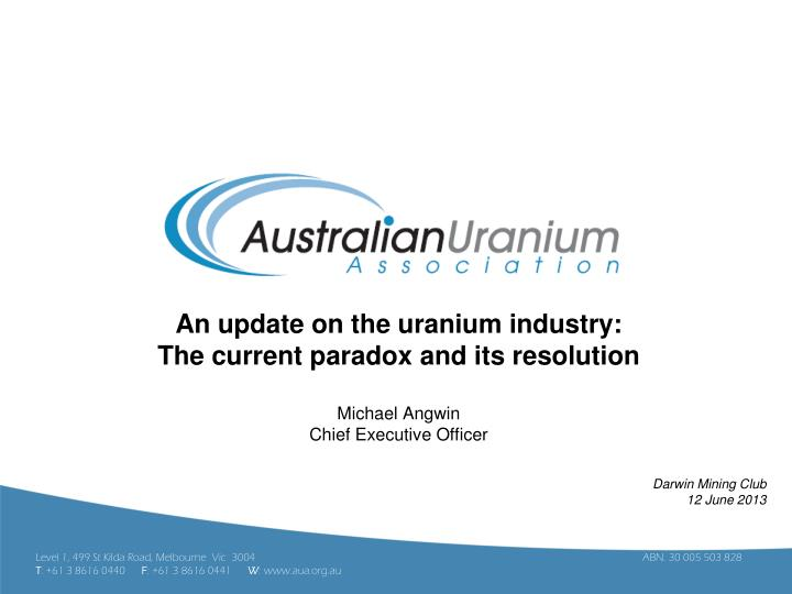 An update on the uranium industry: