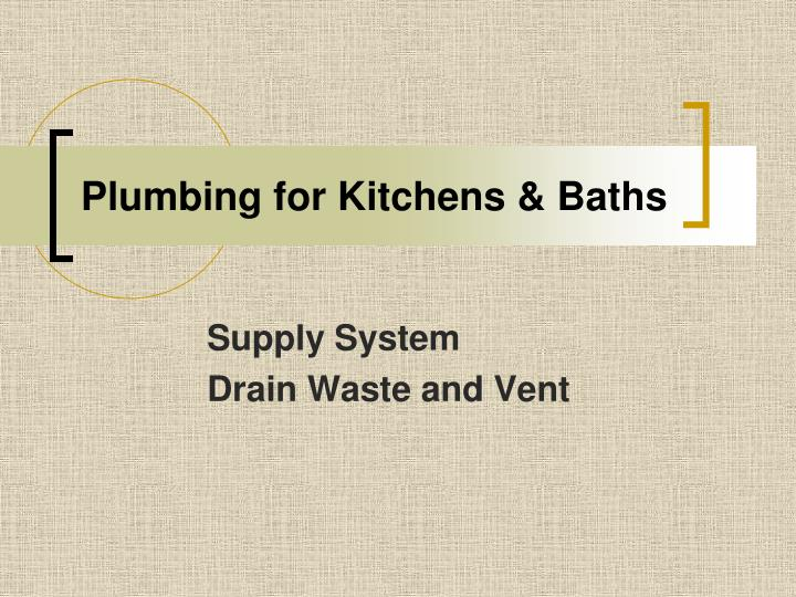 Ppt Plumbing For Kitchens Baths Powerpoint Presentation Free Download Id 1817669