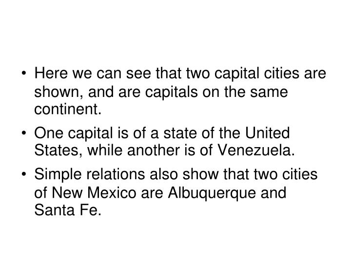Here we can see that two capital cities are shown, and are capitals on the same continent.
