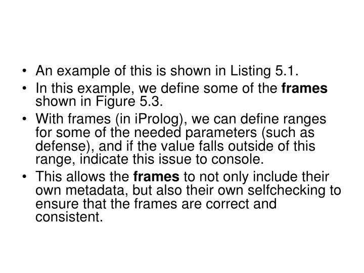 An example of this is shown in Listing 5.1.