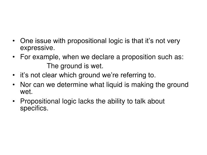One issue with propositional logic is that it's not very expressive.