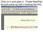 click on it and open it finale notepad should come up with it looking like this