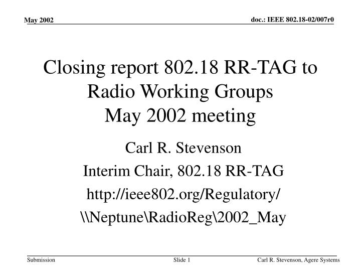 closing report 802 18 rr tag to radio working groups may 2002 meeting n.