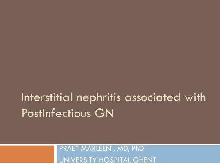 interstitial nephritis associated with postinfectious gn n.