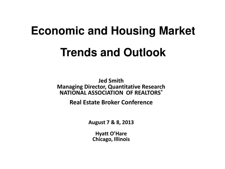 economic and housing market trends and outlook n.