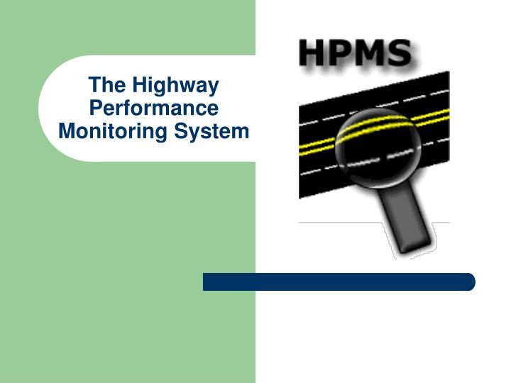 The highway performance monitoring system