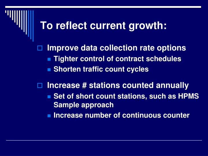 To reflect current growth: