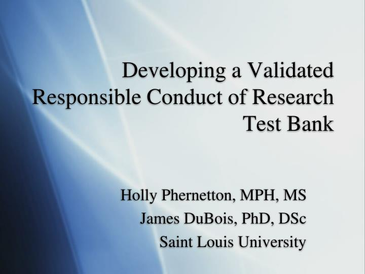 developing a validated responsible conduct of research test bank n.