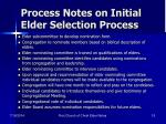 process notes on initial elder selection process