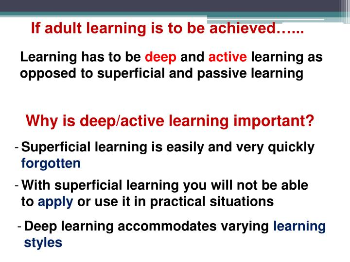 If adult learning is to be achieved…...