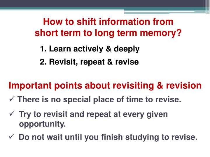 How to shift information from short term to long